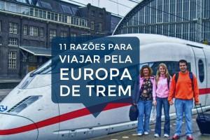 11 Razões para Viajar pela Europa de Trem