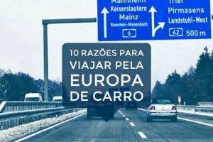 10 Razões para Viajar pela Europa de Carro