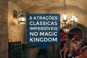 6 Atrações Clássicas Imperdíveis no Magic Kingdom