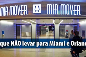 O que NÃO levar para Miami e Orlando