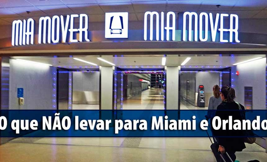 3f93a2ca9af2e O que NÃO levar para Miami e Orlando • Viagens Dicas