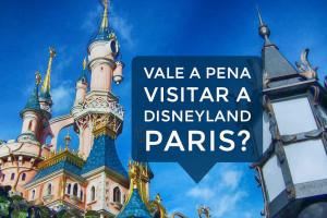 Vale a pena visitar a Disneyland Paris?
