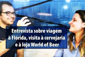 Bate-papo sobre viagem à Flórida, à World of Beer e uma cervejaria