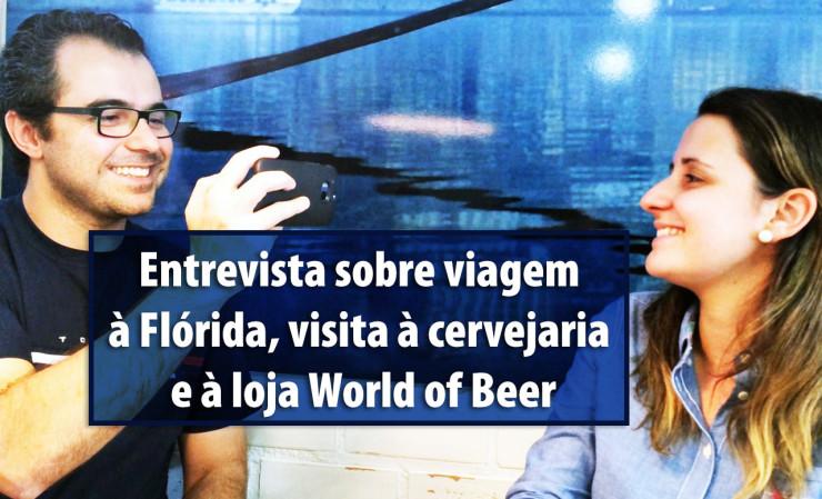 Entrevista com Fernanda sobre cervejaria e World of Beer, na Flórida