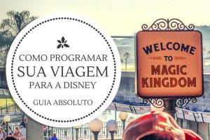 Como programar sua viagem à Disney e Orlando