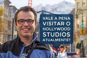 Vale a pena visitar o Hollywood Studios atualmente?