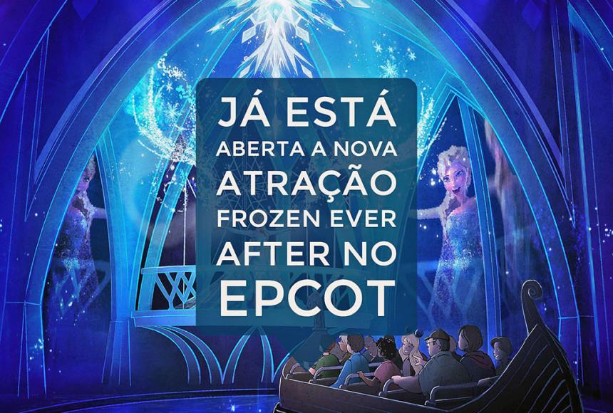Já está aberta a nova atração Frozen Ever After no Epcot