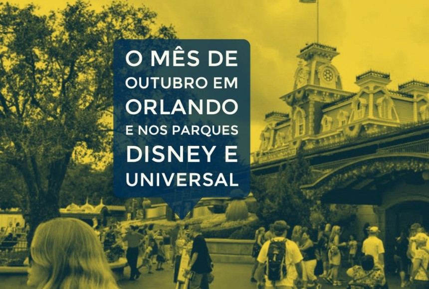 O mês de Outubro em Orlando e nos parques Disney e Universal