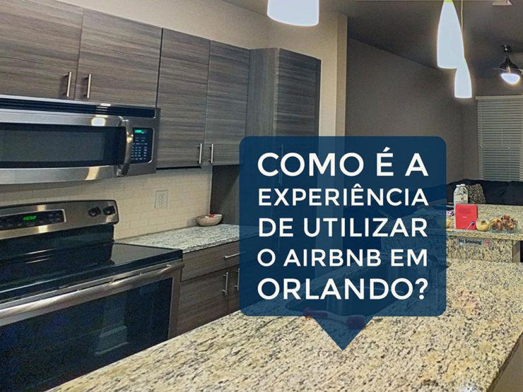 Como é a experiência de utilizar o Airbnb em Orlando?