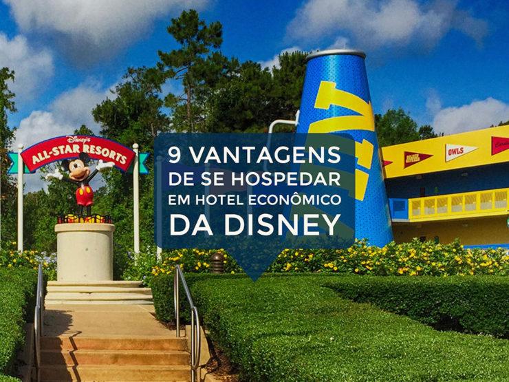 9 vantagens de se hospedar em hotel econômico da Disney