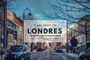 O que fazer em Londres na visão de uma moradora